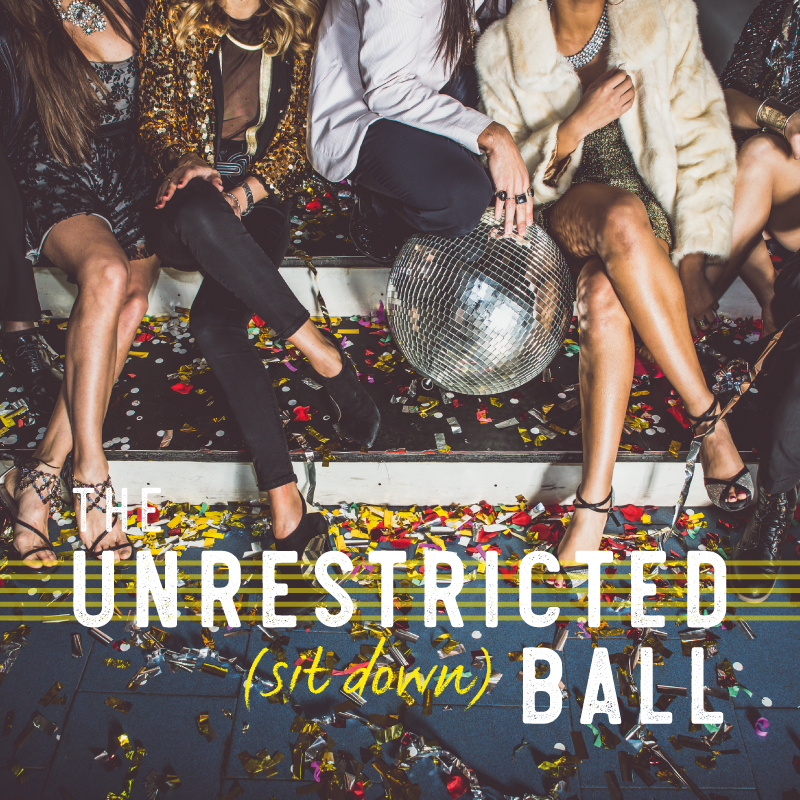 The Unrestricted (Sit Down) Ball